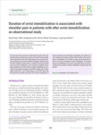 Duration of wrist immobilization is associated with shoulder pain in patients with after wrist immobilization: an observ..