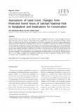 Assessment of Land Cover Changes from Protected Forest Areas of Satchari National Park in Bangladesh and Implications fo..