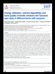 Energy utilization, nutrient digestibility and bone quality of broiler chickens fed Tanzania-type diets in different for..