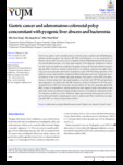 Gastric cancer and adenomatous colorectal polyp concomitant with pyogenic liver abscess and bacteremia
